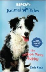 The Million Paws Puppy : RSPCA: Animal Tales : Book 1 - Chris Kunz