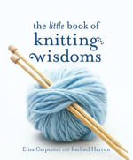 The Little Book of Knitting Wisdoms - Eliza Carpenter