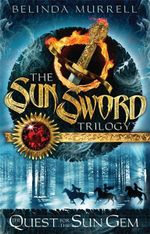 Quest for the Sun Gem : The Sun Sword Trilogy : Book 1 - Belinda Murrell