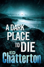 A Dark Place to Die - Ed Chatterton