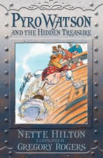 Pyro Watson and the Hidden Treasure - Nette Hilton