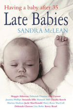 Late Babies : Having a Baby After 35 - Sandra McLean