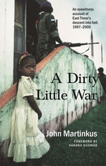 A Dirty Little War - John Martinkus