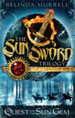 Sun Sword 1 : Quest for the Sun Gem - Belinda Murrell