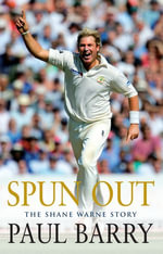 Spun Out : The Shane Warne Story - Paul Barry