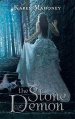 The Stone Demon : The Iron Witch Trilogy - Karen Mahoney