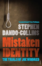 Mistaken Identity : The Trials of Joe Windred - Stephen Dando-Collins