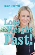 Lose Weight Fast! - Susie Burrell