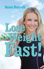 Lose Weight Fast - Susie Burrell