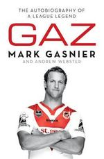 Gaz : Autobiography of a League Legend - Mark Gasnier