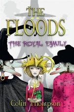 The Floods : The Royal Family - Colin Thompson