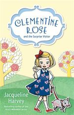 Clementine-Rose and the Surprise Visitor - Jacqueline Harvey