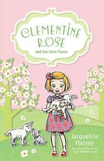 Clementine Rose and the Farm Fiasco* : Clementine Rose : Book 4 - Jacqueline Harvey