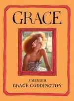 Grace : A Memoir - Grace Coddington