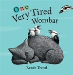 One Very Tired Wombat : Big Book - Renee Treml