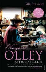 Margaret Olley : Far from a Still Life - Meg Stewart