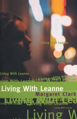 Living With Leanne - Margaret Clark