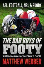 The Bad Boys of Footy - Matthew Webber
