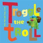 Troggle The Troll - Nicholas Falk