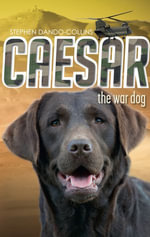 Caesar the War Dog - Stephen Dando-Collins