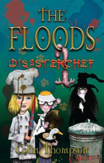 Floods 11 : Disasterchef - Colin Thompson