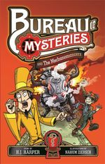 Bureau of Mysteries 2 : The Mechanomancers - H. J. Harper