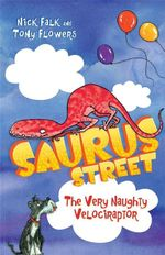 The Very Naughty Velociraptor : Saurus Street : Book 3 - Nicholas Falk