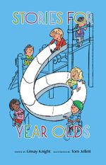 Stories For Six Year Olds - Linsay Knight