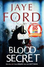Blood Secret - Jaye Ford