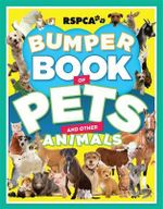 R.S.P.C.A. Bumper Book of Pets and Other Animals - Lex Hirst