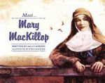 Meet Mary Mackillop - Sally Murphy