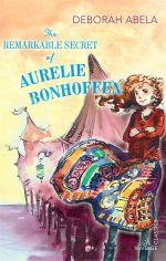 The Remarkable Secret of Aurelie Bonhoffen : Vintage Classics - Deborah Abela