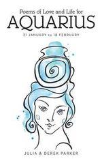 Poems of Love and Life for Aquarius - Derek Parker