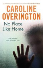 No Place Like Home - Caroline Overington