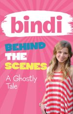 Bindi Behind The Scenes 6 : A Ghostly Tale - Bindi Irwin