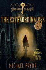 The Extraordinaires 2 : The Subterranean Stratagem - Michael Pryor