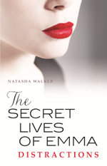 Distractions : The Secret Lives of Emma Series - Natasha Walker