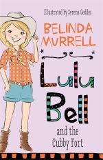 Lulu Bell and the Cubby Fort : Lulu Bell Series - Belinda Murrell