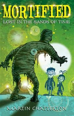 Mortified! : Lost in the Sands of Time - Martin Chatterton