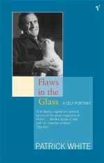 Flaws in the Glass - Patrick White