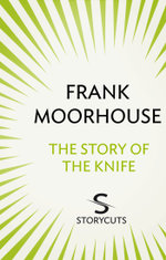 The Story of the Knife (Storycuts) - Frank Moorhouse