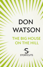 The Big House on the Hill (Storycuts) - Don Watson