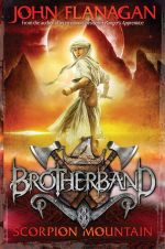 Scorpion Mountain - Order Your Signed Copy!* : Brotherband Series : Book 5 - John Flanagan