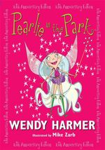 Pearlie in the Park : Book 1 : 10 Year Edition : The Pearlie Series - Wendy Harmer