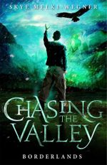 Borderlands  : Chasing the Valley Series : Book 2 - Skye Melki-Wegner
