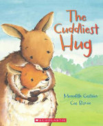 The Cuddliest Hug - Meredith Costain