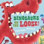 Dinosaurs On The Loose - Amanda Tarlau