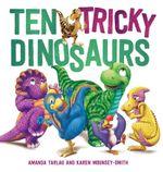 Ten Tricky Dinosaurs - Amanda Tarlau