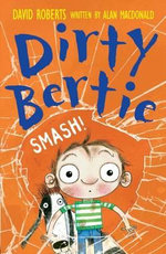 Dirty Bertie : Smash! - Alan MacDonald