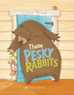 Those Pesky Rabbits - Ciara Flood